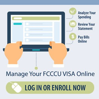 Manage Your FCCCU VISA Online. Log in or enroll now.